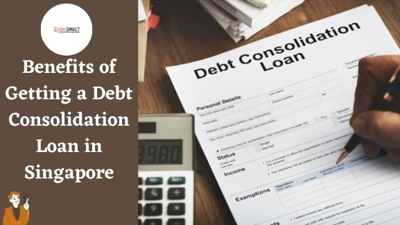 Benefits of Getting a Debt Consolidation Loan in Singapore